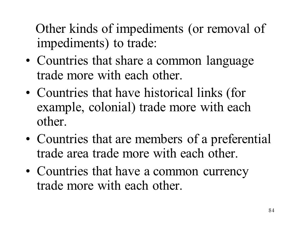 Other kinds of impediments (or removal of impediments) to trade: