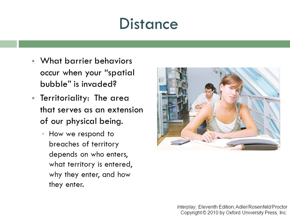 Distance What barrier behaviors occur when your spatial bubble is invaded