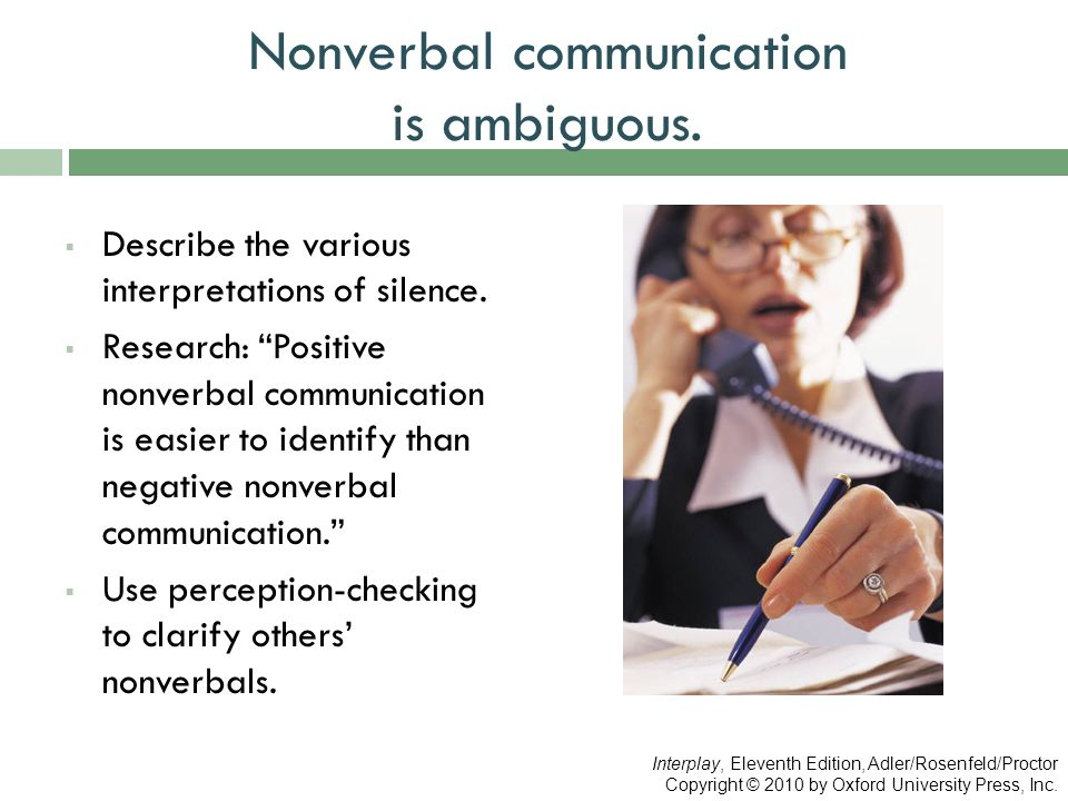 Nonverbal communication is ambiguous.
