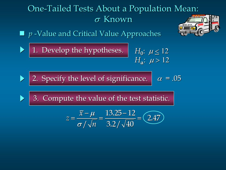 One-Tailed Tests About a Population Mean: