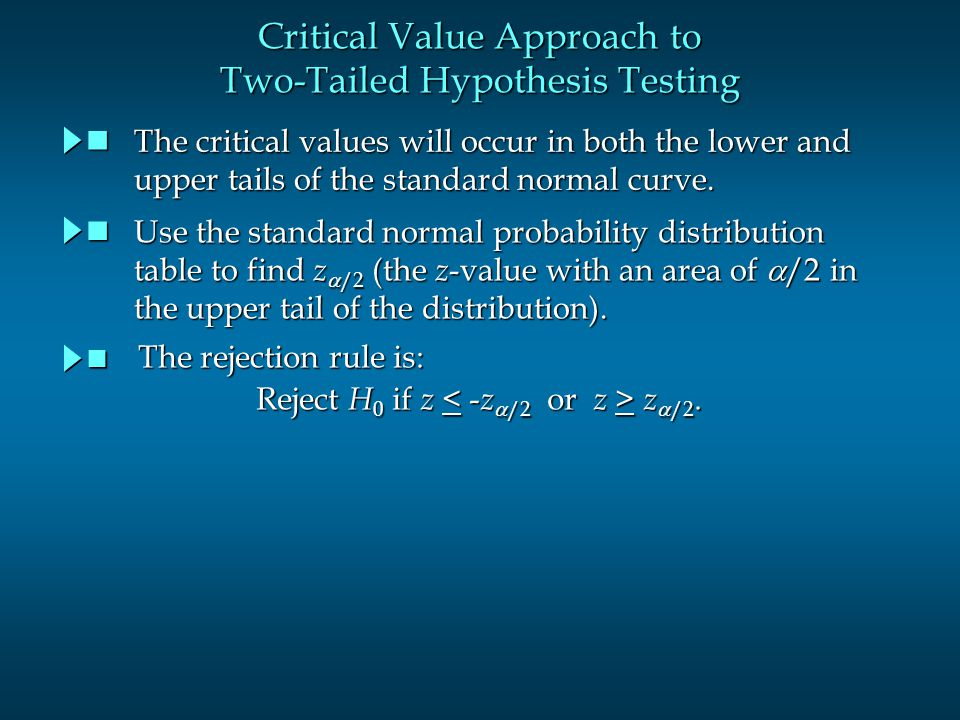 Critical Value Approach to Two-Tailed Hypothesis Testing