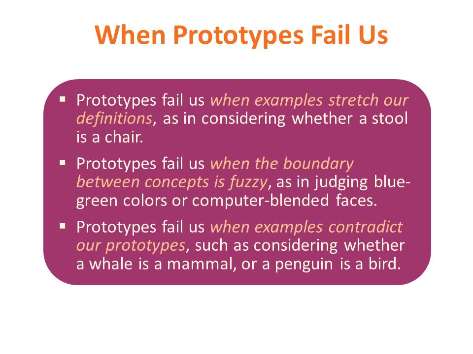 When Prototypes Fail Us
