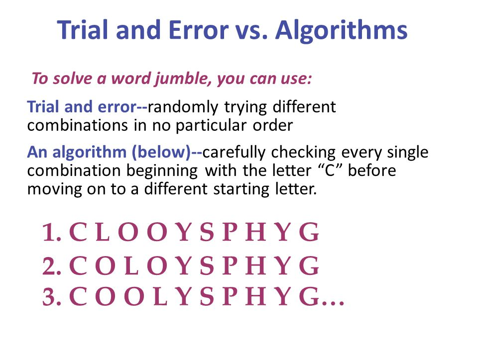 Trial and Error vs. Algorithms