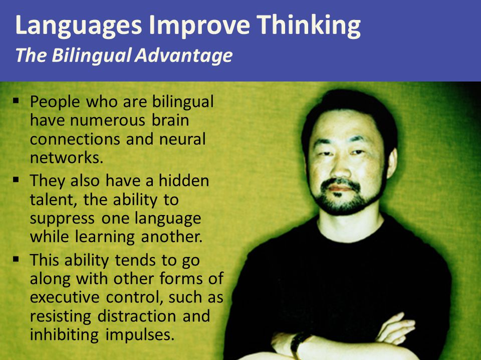 Languages Improve Thinking The Bilingual Advantage