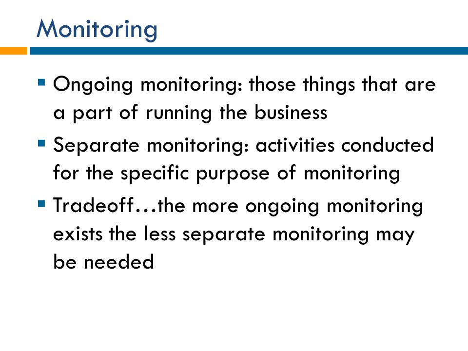 Monitoring Ongoing monitoring: those things that are a part of running the business.