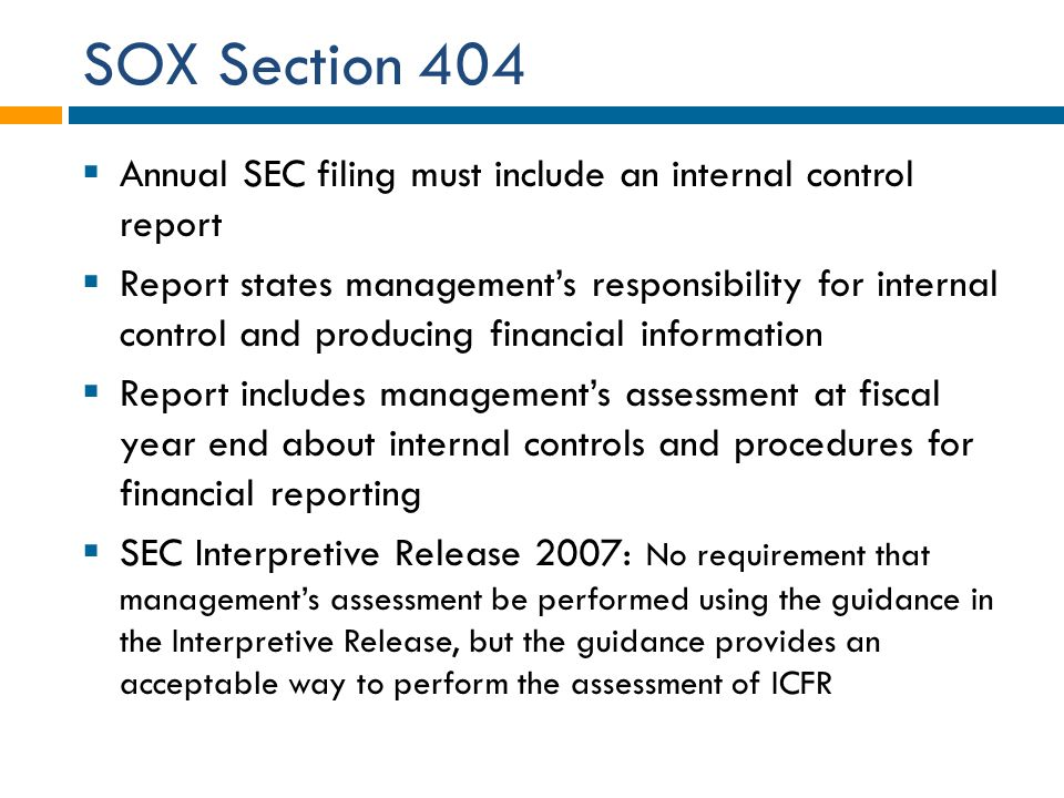 SOX Section 404 Annual SEC filing must include an internal control report.