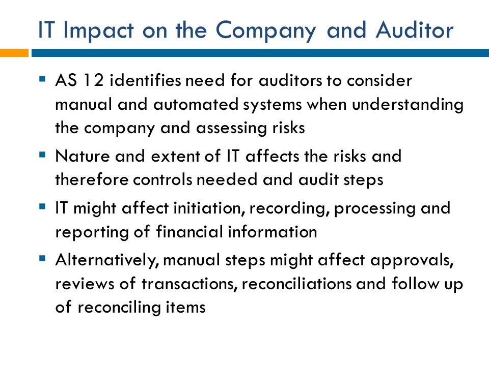IT Impact on the Company and Auditor