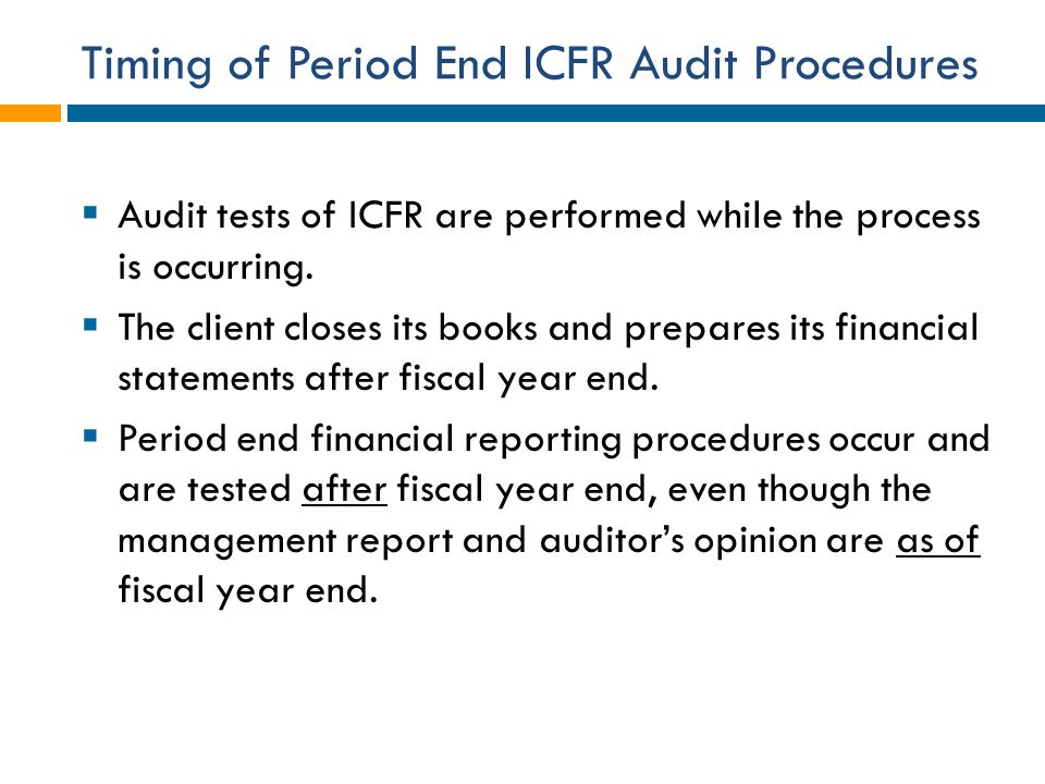 Timing of Period End ICFR Audit Procedures