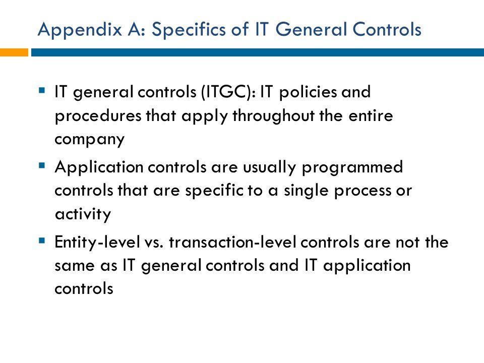 Appendix A: Specifics of IT General Controls