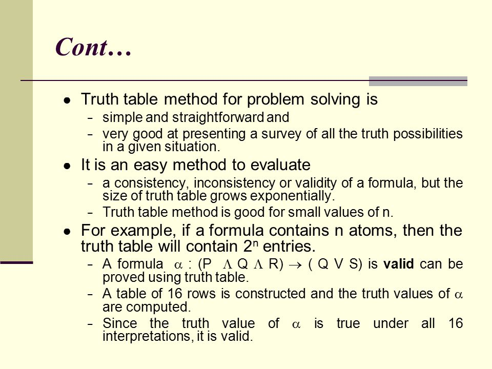 Cont… Truth table method for problem solving is