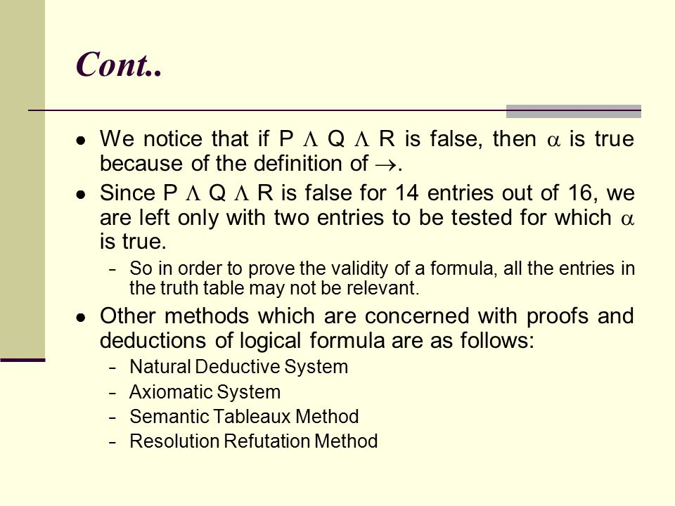 Cont.. We notice that if P  Q  R is false, then  is true because of the definition of .