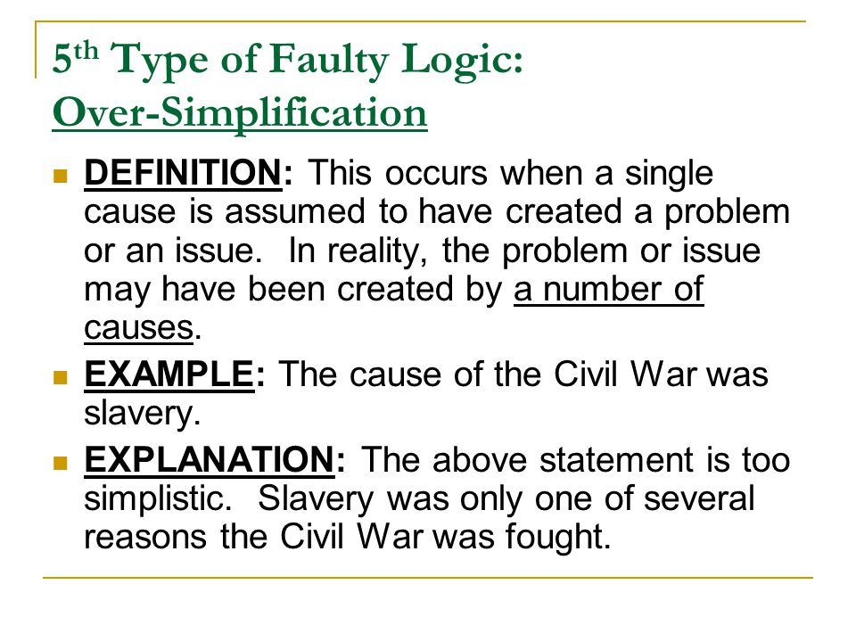 5th Type of Faulty Logic: Over-Simplification