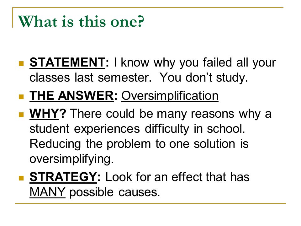 What is this one STATEMENT: I know why you failed all your classes last semester. You don't study.