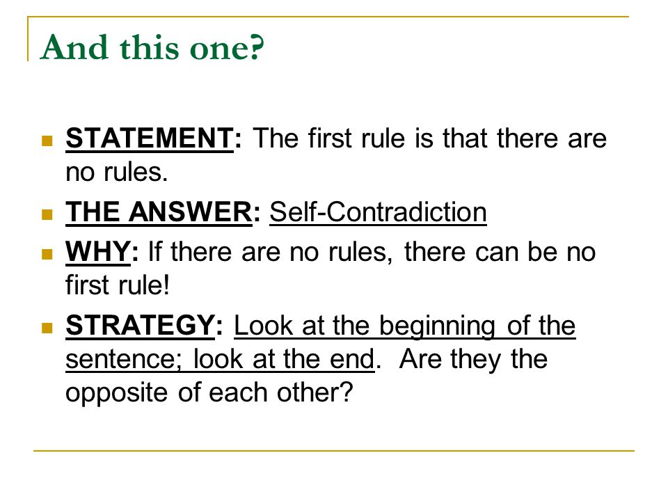 And this one STATEMENT: The first rule is that there are no rules.