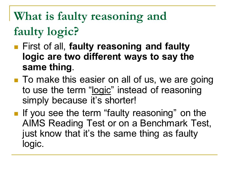 What is faulty reasoning and faulty logic
