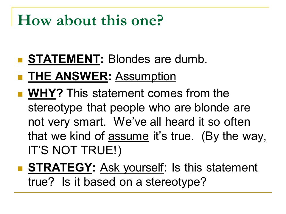 How about this one STATEMENT: Blondes are dumb.