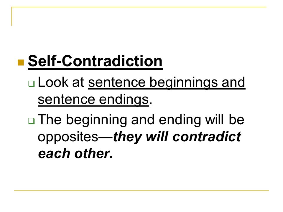 Self-Contradiction Look at sentence beginnings and sentence endings.
