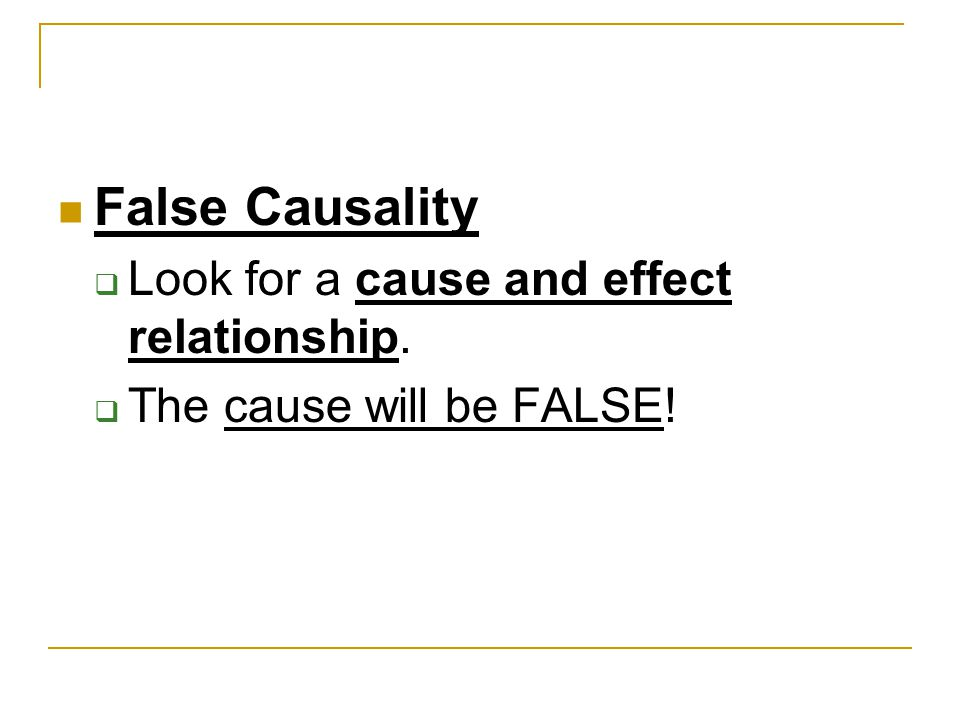 False Causality Look for a cause and effect relationship.