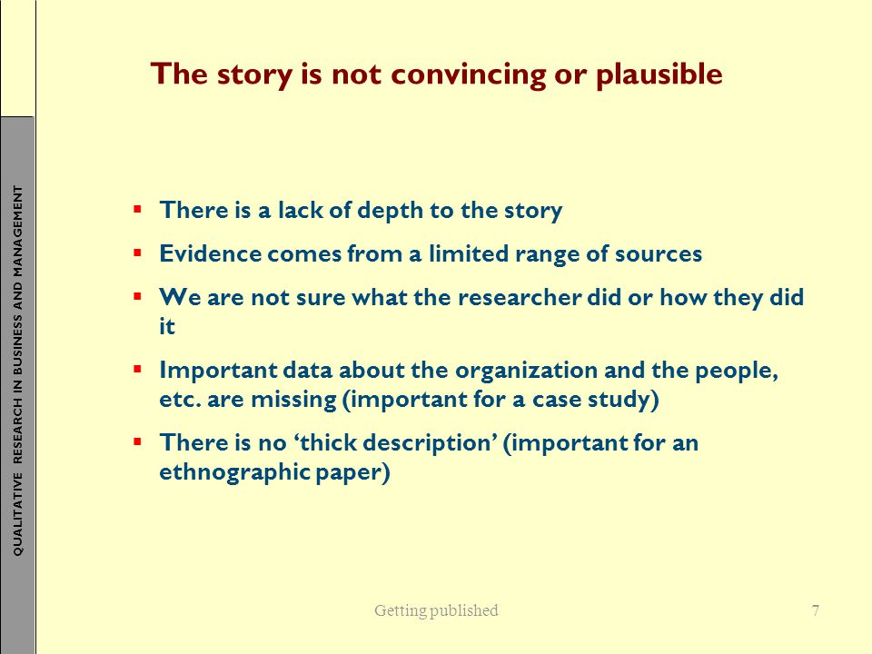 The story is not convincing or plausible