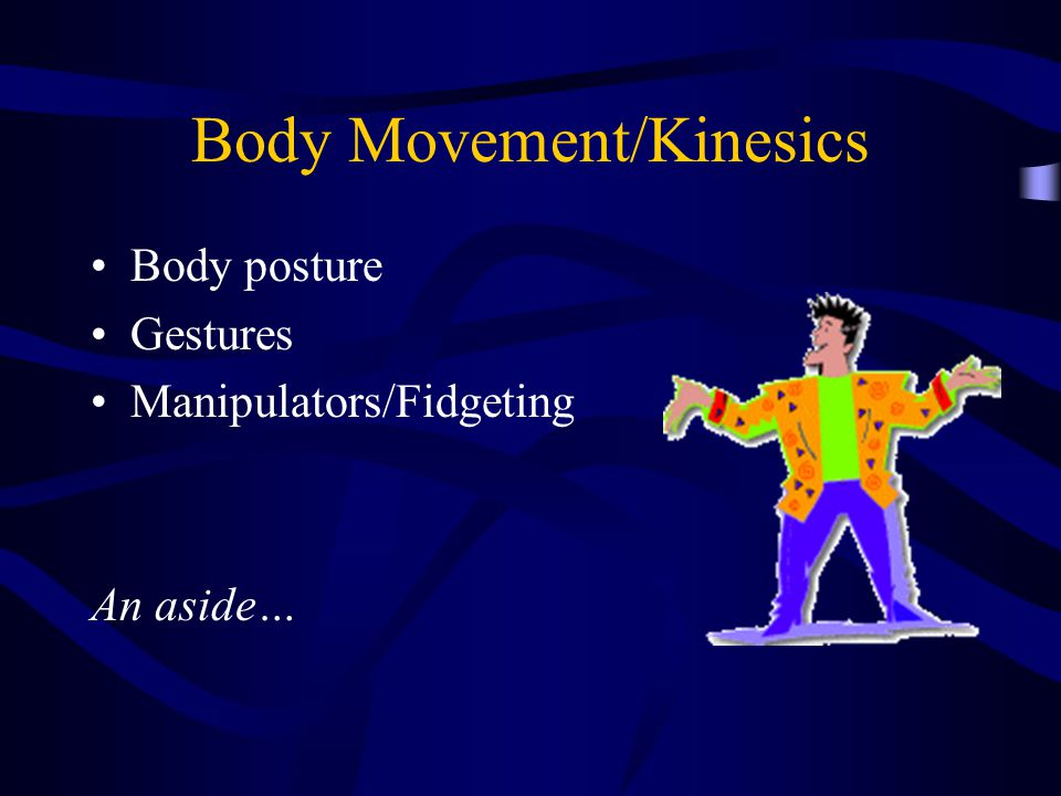 Body Movement/Kinesics