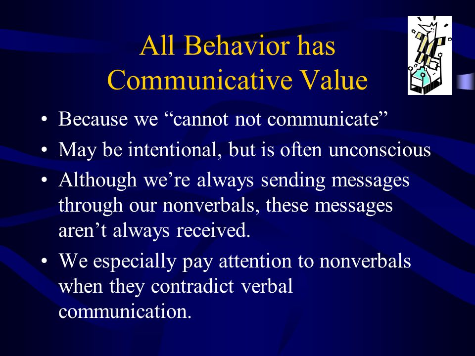 All Behavior has Communicative Value