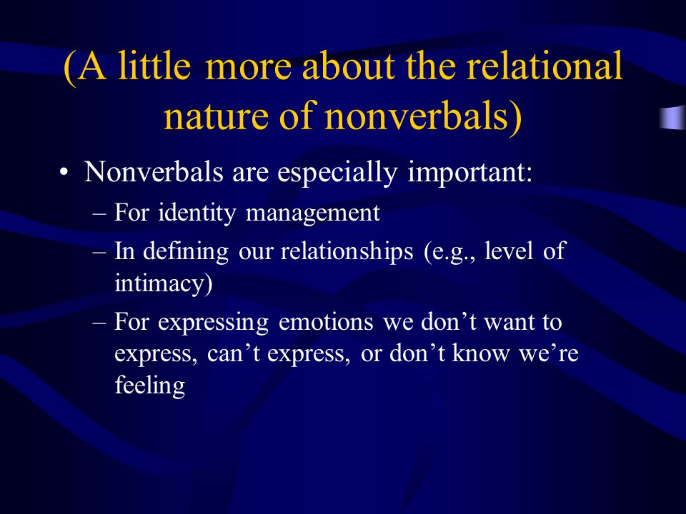 (A little more about the relational nature of nonverbals)