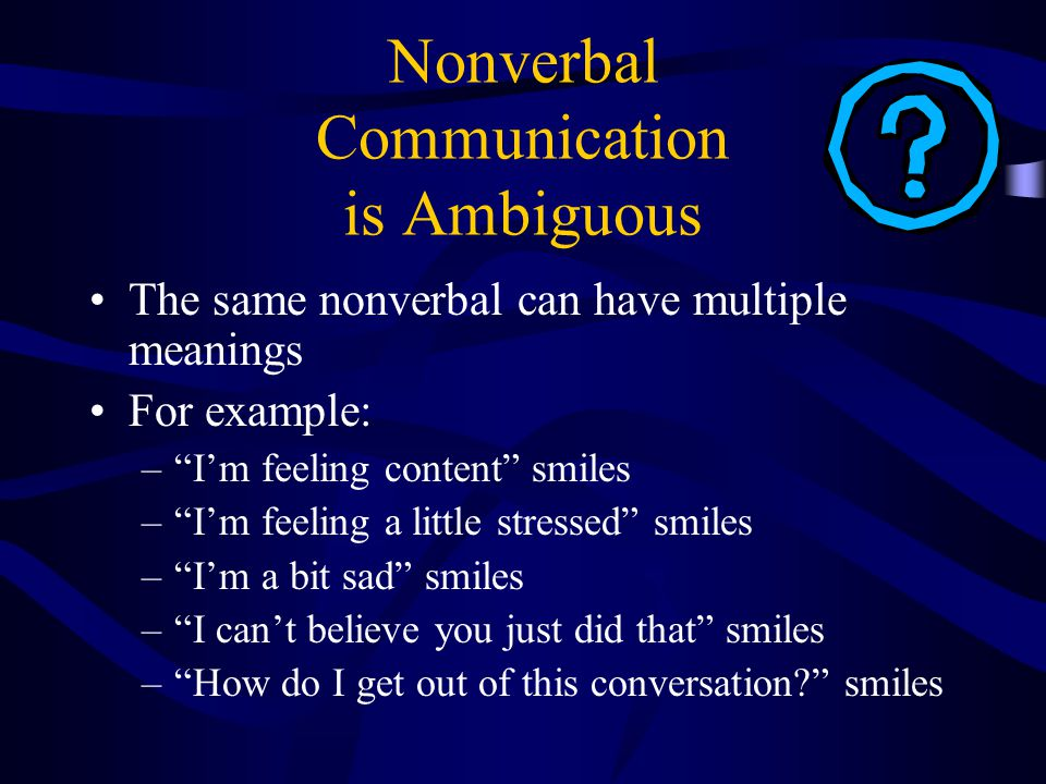 Nonverbal Communication is Ambiguous