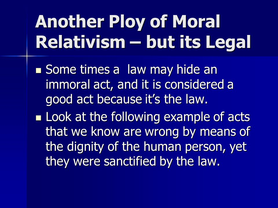 Another Ploy of Moral Relativism – but its Legal