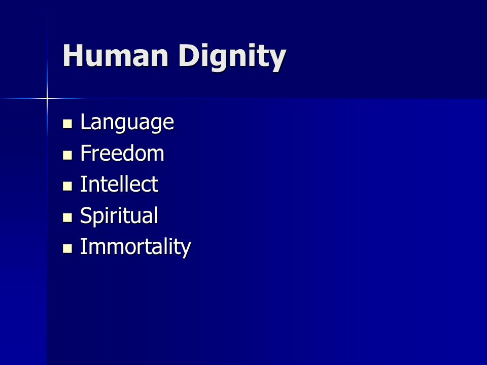 Human Dignity Language Freedom Intellect Spiritual Immortality