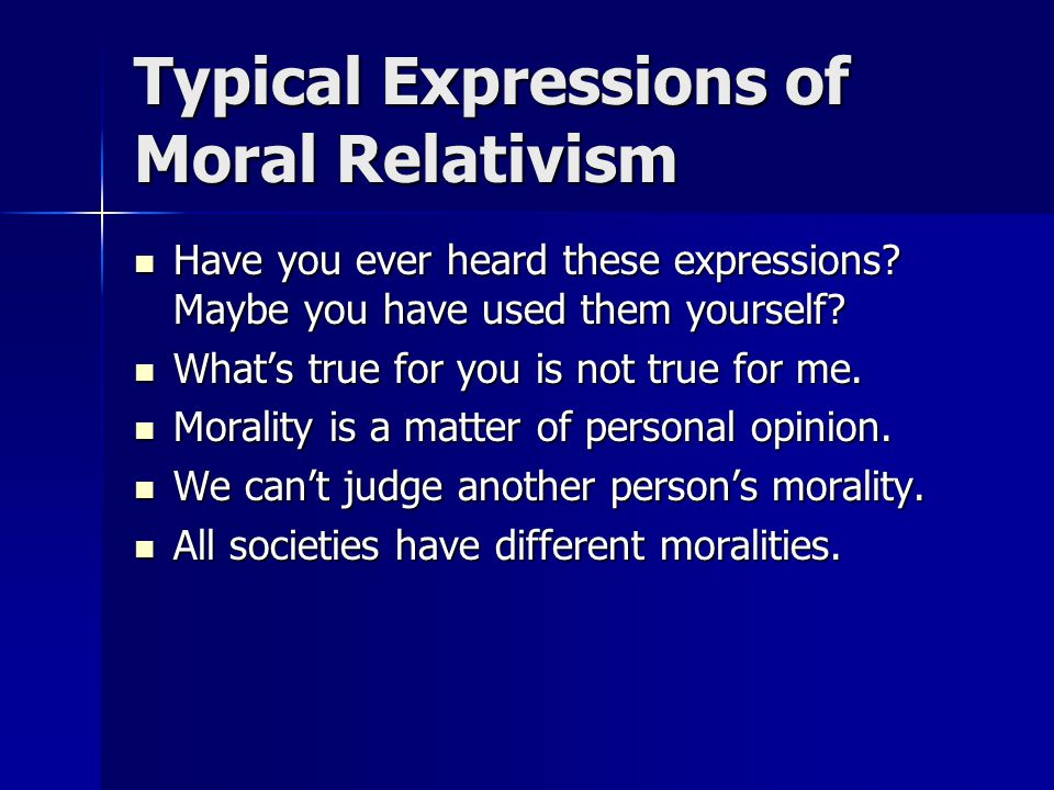 Typical Expressions of Moral Relativism