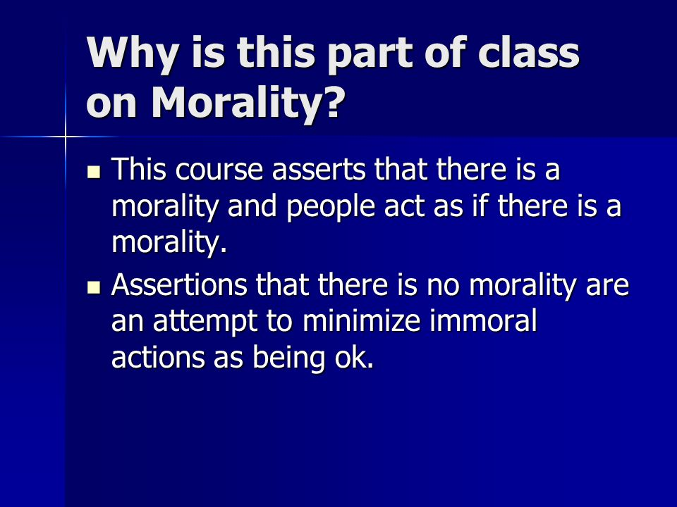 Why is this part of class on Morality