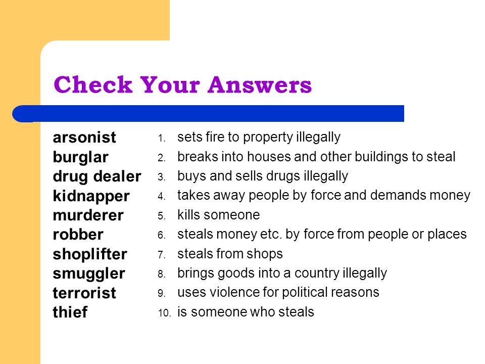 Check Your Answers arsonist burglar drug dealer kidnapper murderer