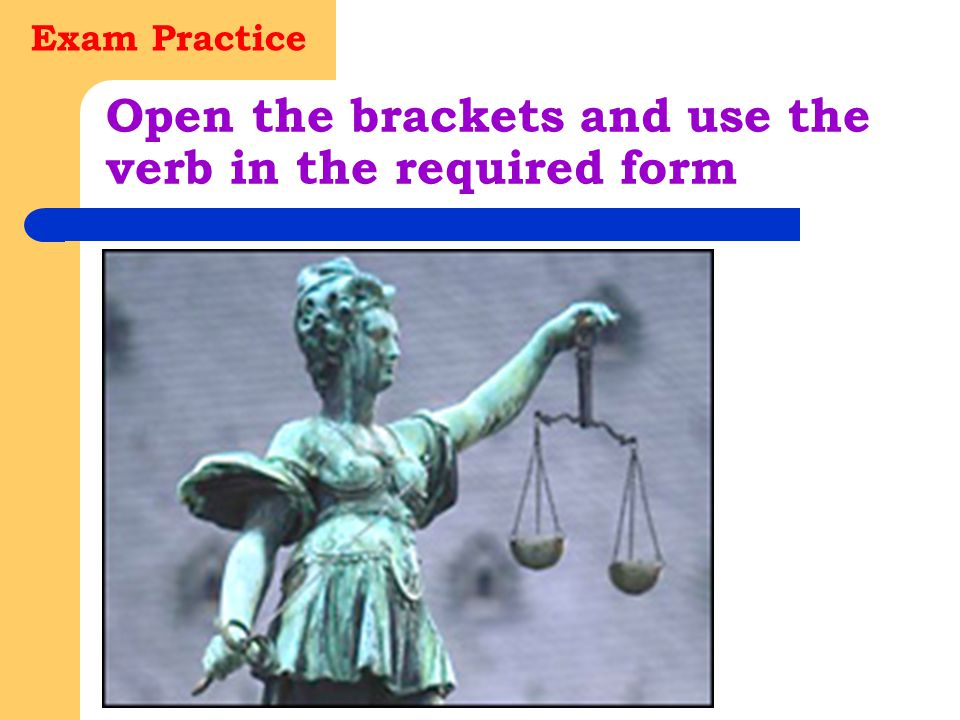 Open the brackets and use the verb in the required form
