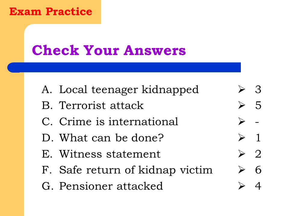 Check Your Answers Exam Practice Local teenager kidnapped