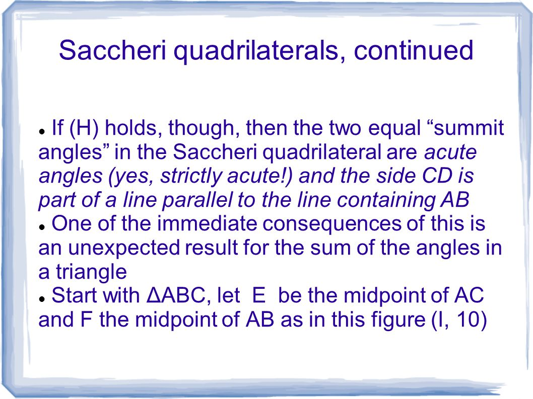 Saccheri quadrilaterals, continued