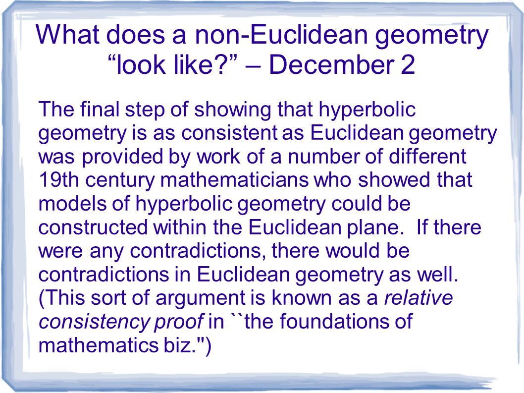 What does a non-Euclidean geometry look like – December 2