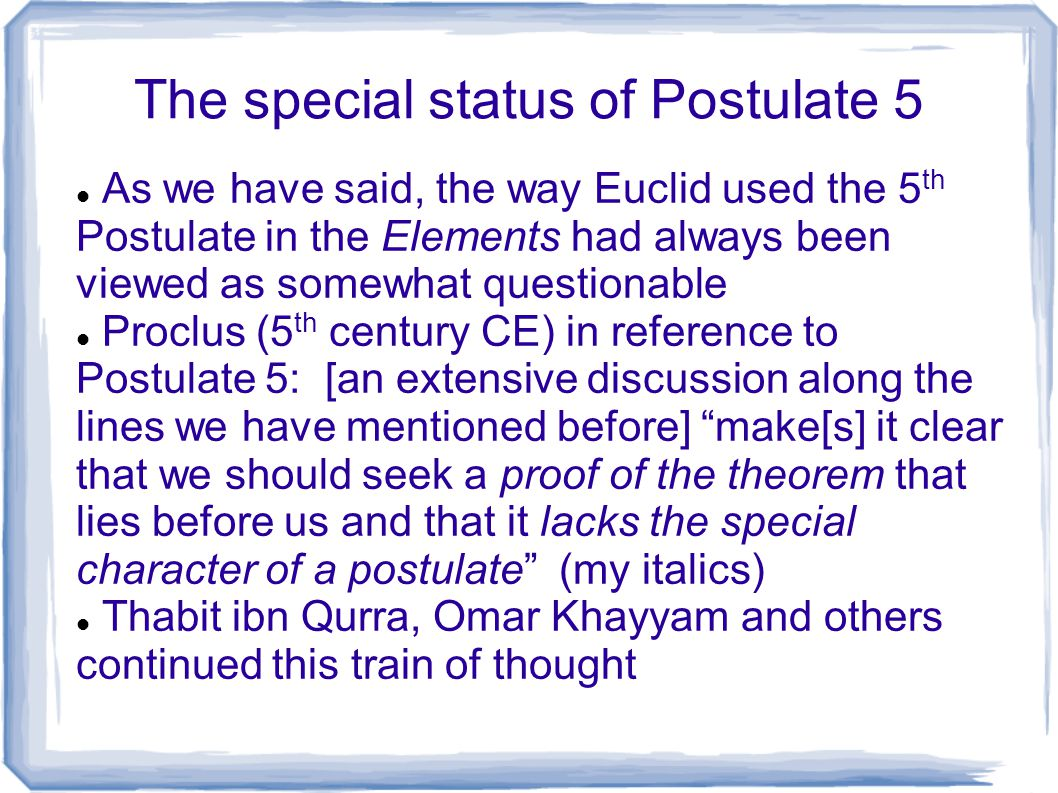 The special status of Postulate 5