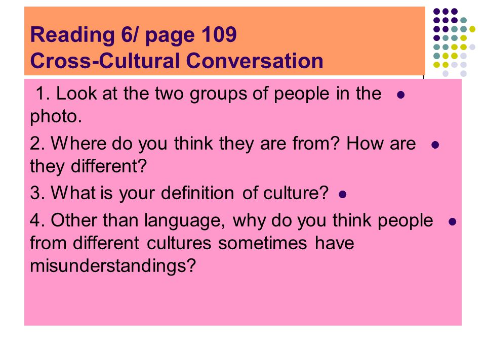 Reading 6/ page 109 Cross-Cultural Conversation