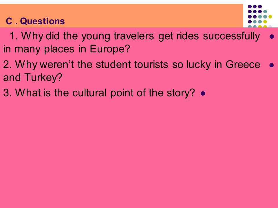 2. Why weren't the student tourists so lucky in Greece and Turkey