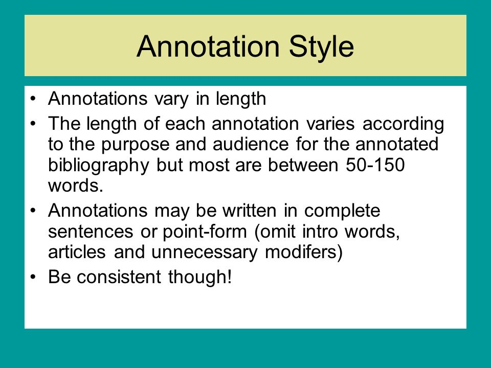 Annotation Style Annotations vary in length