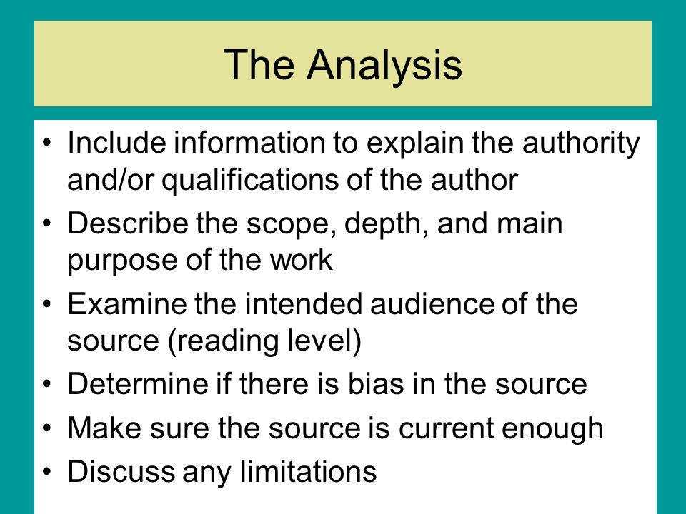 The Analysis Include information to explain the authority and/or qualifications of the author.