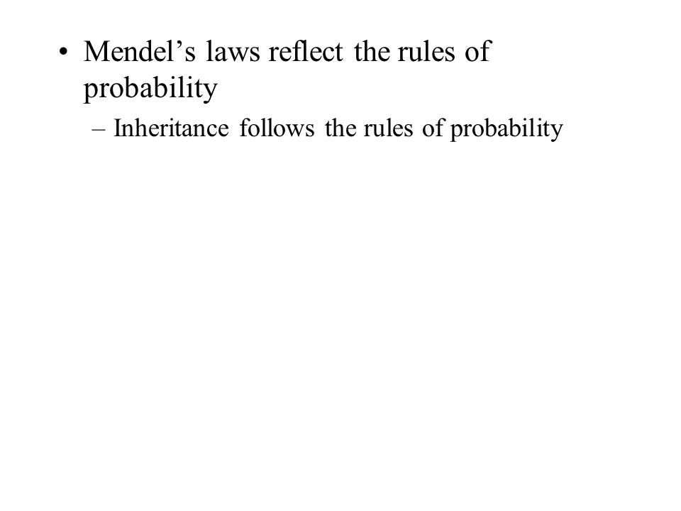 Mendel's laws reflect the rules of probability