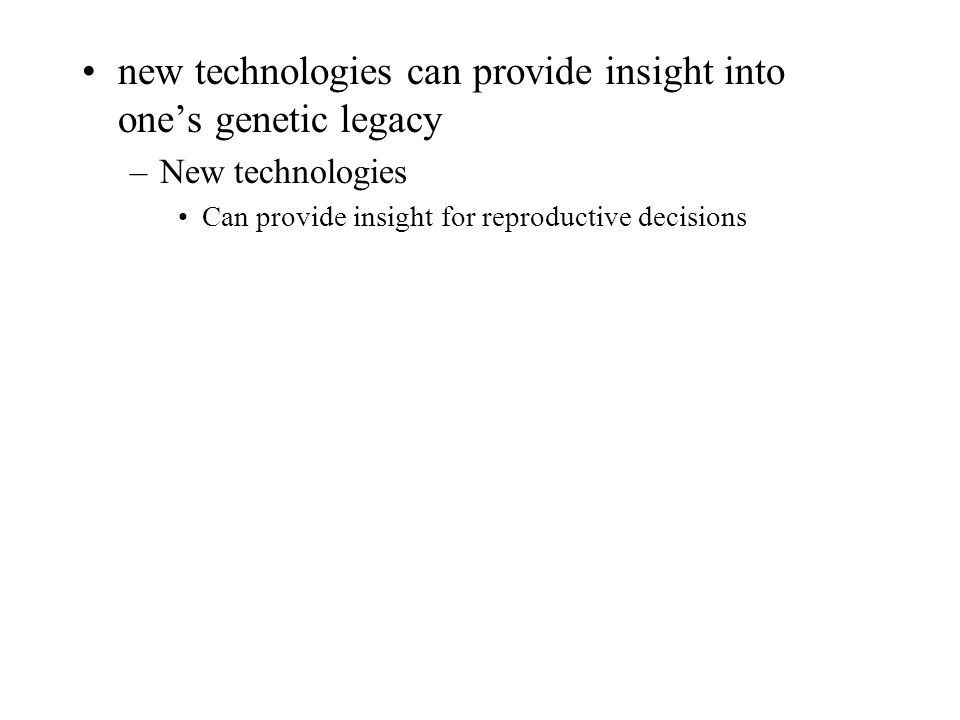 new technologies can provide insight into one's genetic legacy