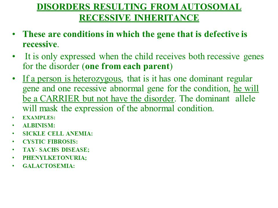 DISORDERS RESULTING FROM AUTOSOMAL RECESSIVE INHERITANCE