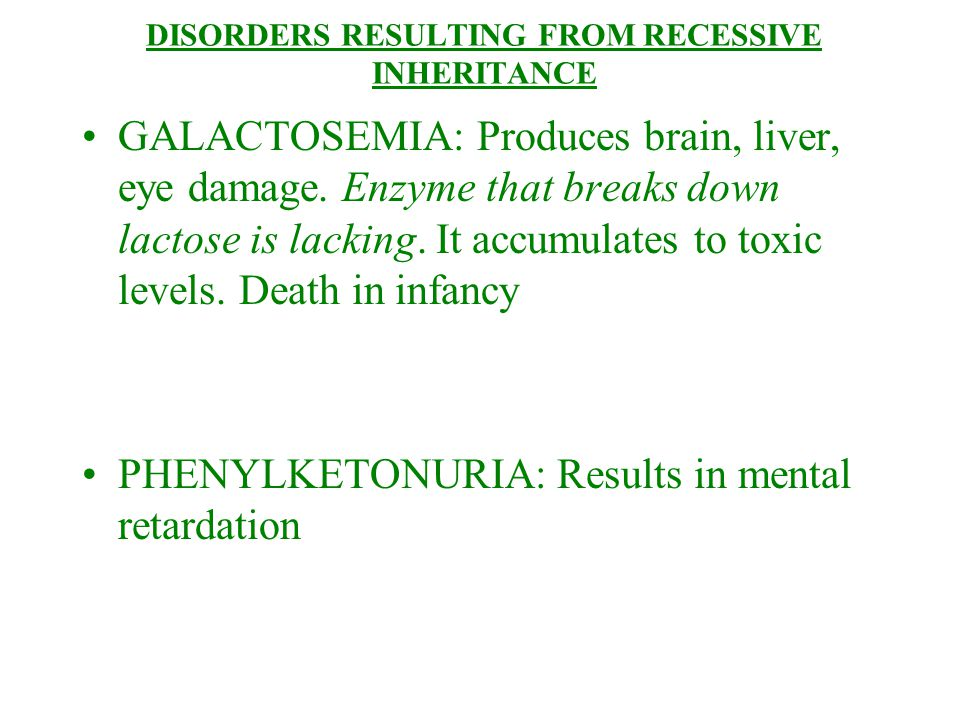 DISORDERS RESULTING FROM RECESSIVE INHERITANCE