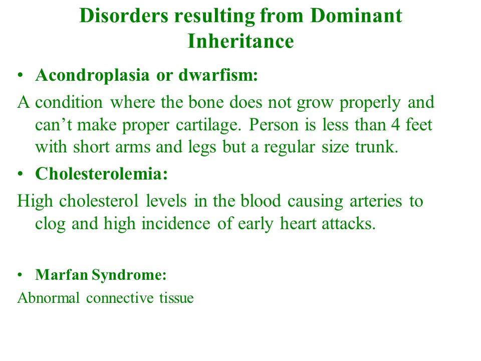 Disorders resulting from Dominant Inheritance