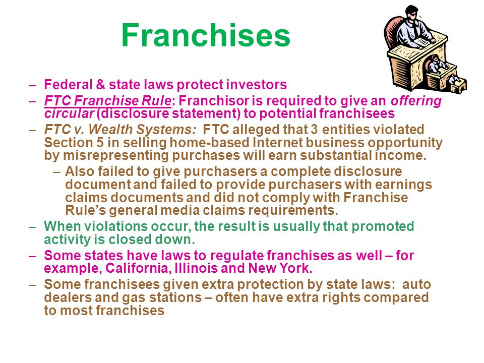 Franchises Federal & state laws protect investors