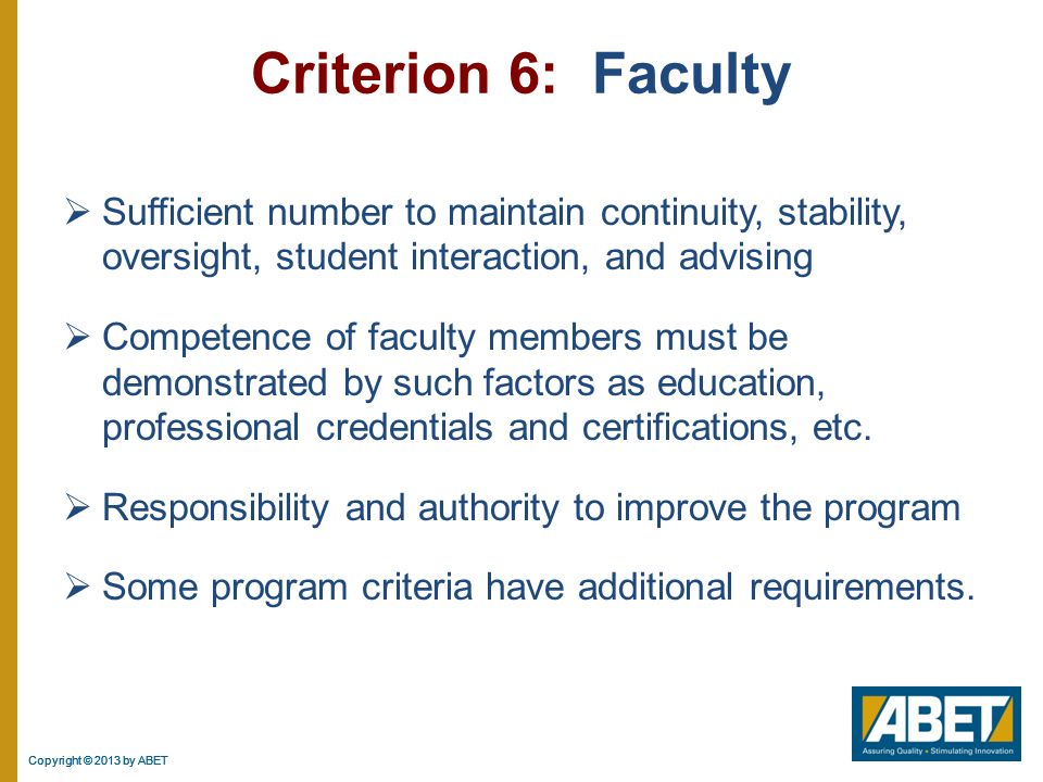 Criterion 6: Faculty Sufficient number to maintain continuity, stability, oversight, student interaction, and advising.