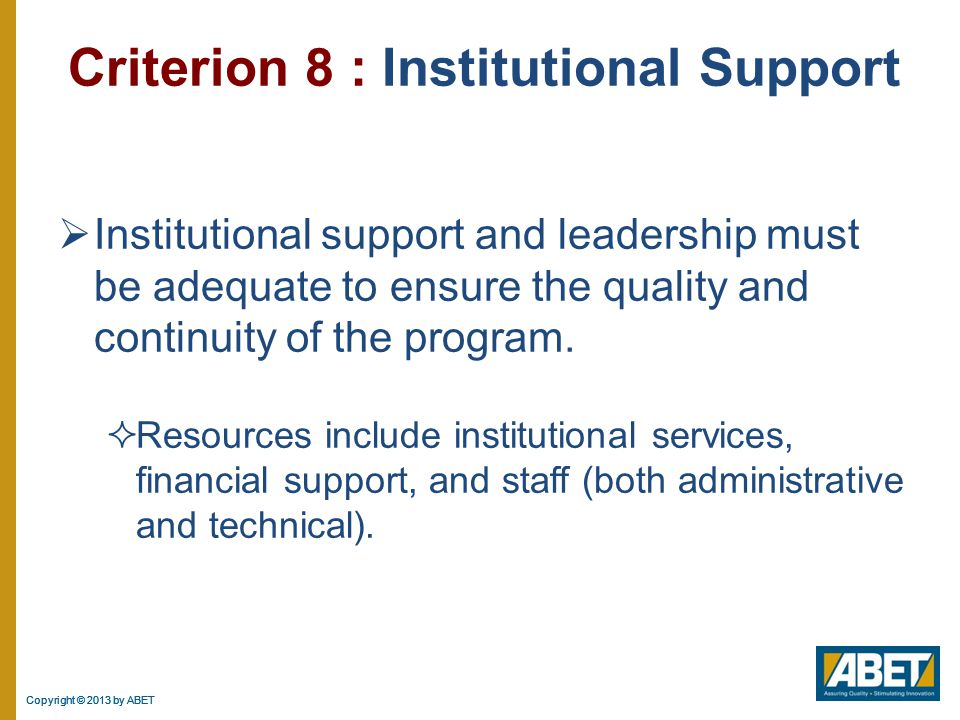 Criterion 8 : Institutional Support