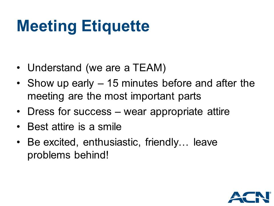 Meeting Etiquette Understand (we are a TEAM)